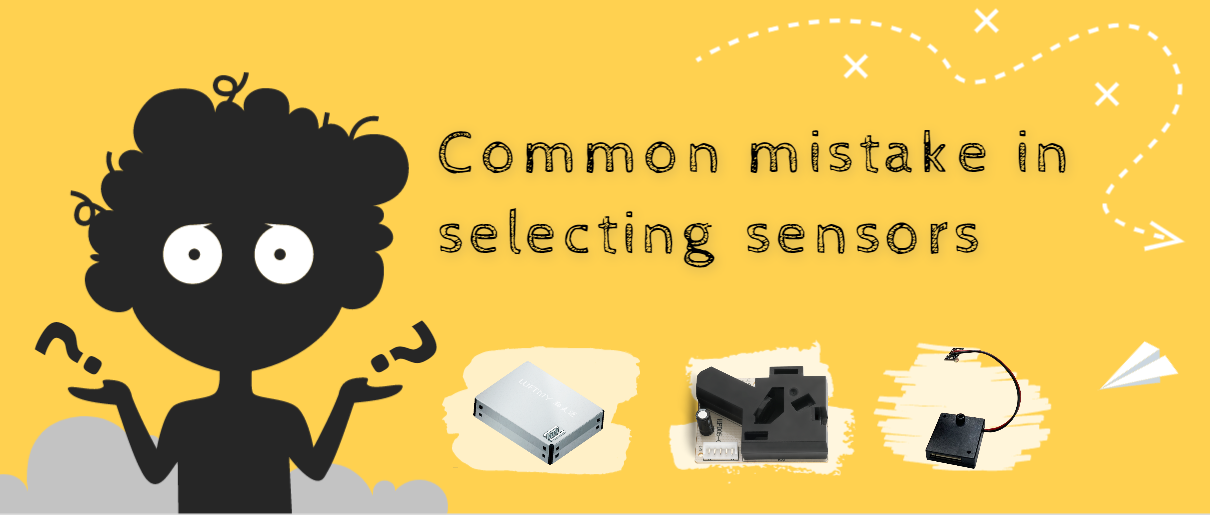 Common mistake in selecting sensors